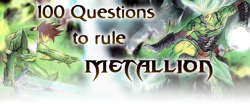 100 Questions to Rule Metallion